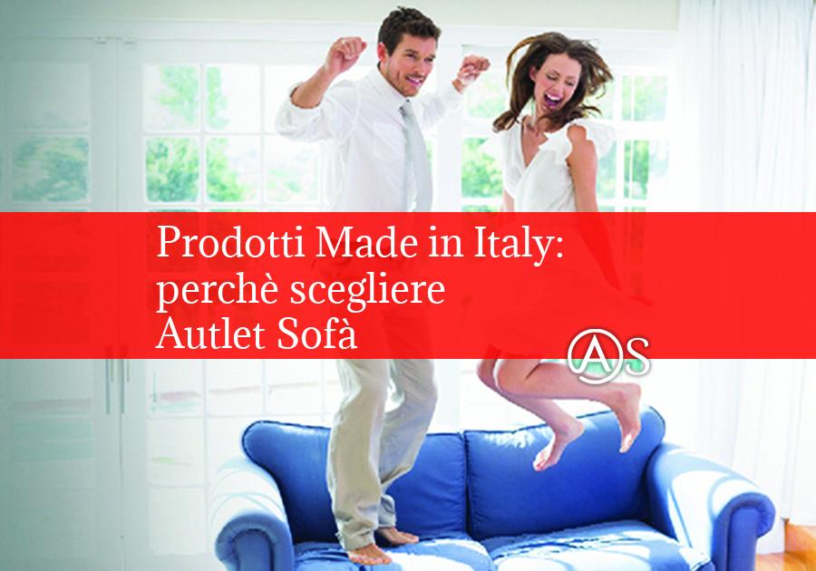 Autlet Sofà Prodotti Made in Italy perchè scegliere Autlet Sofà